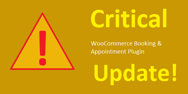 WooCommerce Booking & Appointment Plugin Critical Update