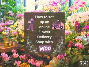 How to set up an online Flower Delivery shop with WooCommerce