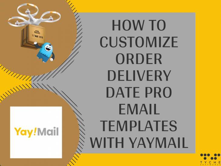 woocommerce email customizer | delivery reminder settings | How to customize Order Delivery Date Pro email templates with Yaymail | tychesoftwares.com