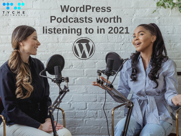 10 WordPress Podcasts worth listening to in 2021 - tychesoftwares.com